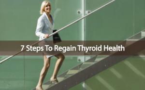 7 Steps to Regain Thyroid Health